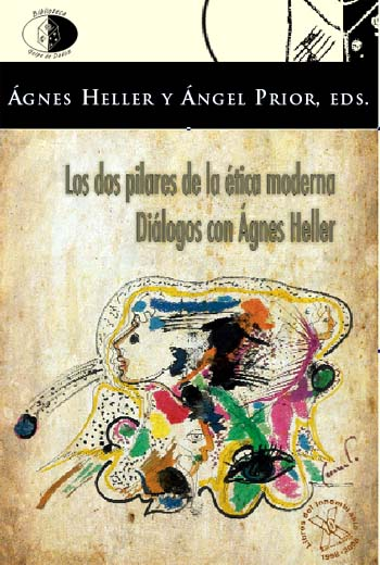 Los dos pilares de la ética moderna de Ágnes Heller