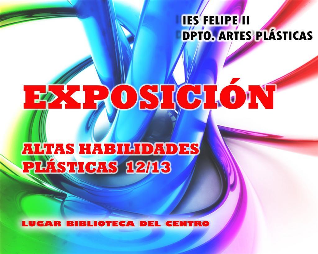 Exposición de Altas Habilidades Plásticas 2012-13